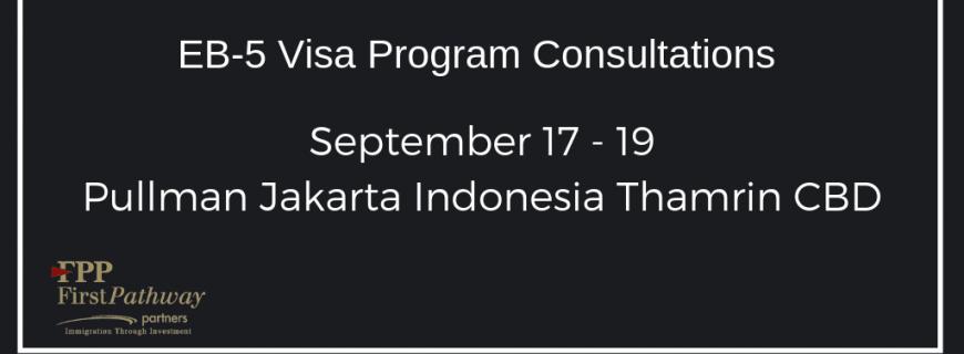 September 17-19, 2019 - EB-5 Program Consultations in Jakarta ...